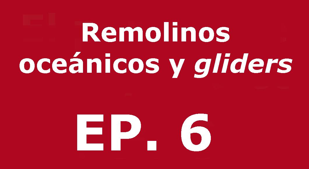Remolinos oceánicos y gliders | Voces, CSIC Balears #06