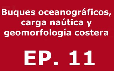 Buques oceanográficos, carga naútica y geomorfología costera | Voces, CSIC Balears #11